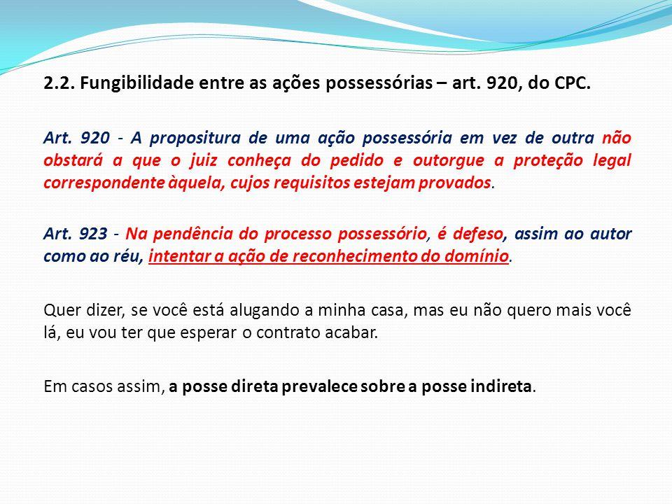 2.2. Fungibilidade entre as ações possessórias – art. 920, do CPC.