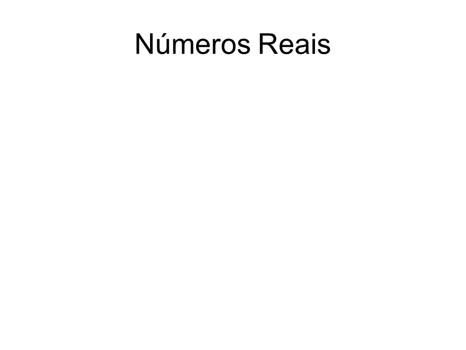 Números Reais