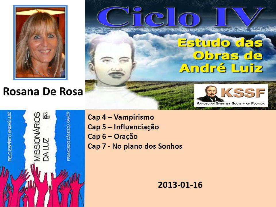 Rosana De Rosa 2013-01-16 Cap 4 – Vampirismo Cap 5 – Influenciação