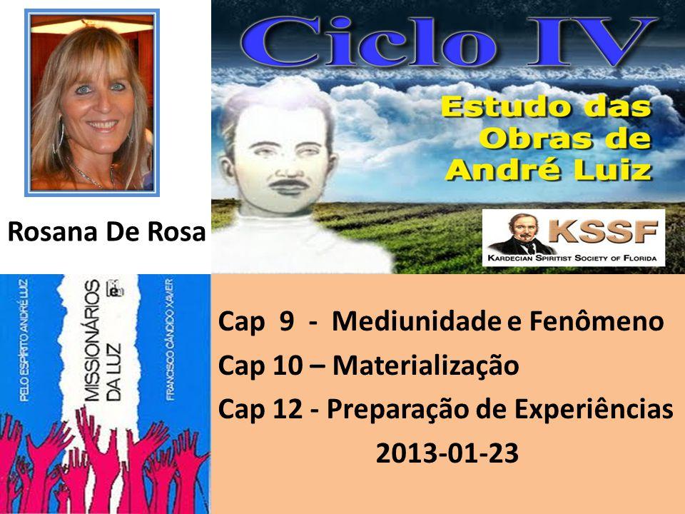 Cap 9 - Mediunidade e Fenômeno Cap 10 – Materialização Cap 12 - Preparação de Experiências 2013-01-23