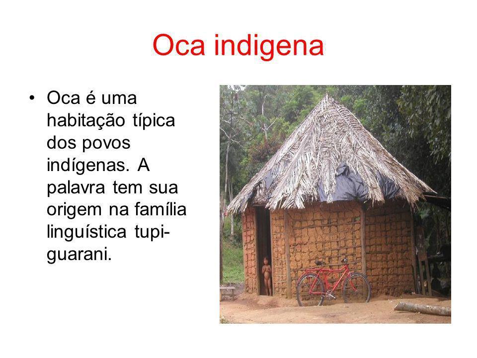Oca indigena Oca é uma habitação típica dos povos indígenas.