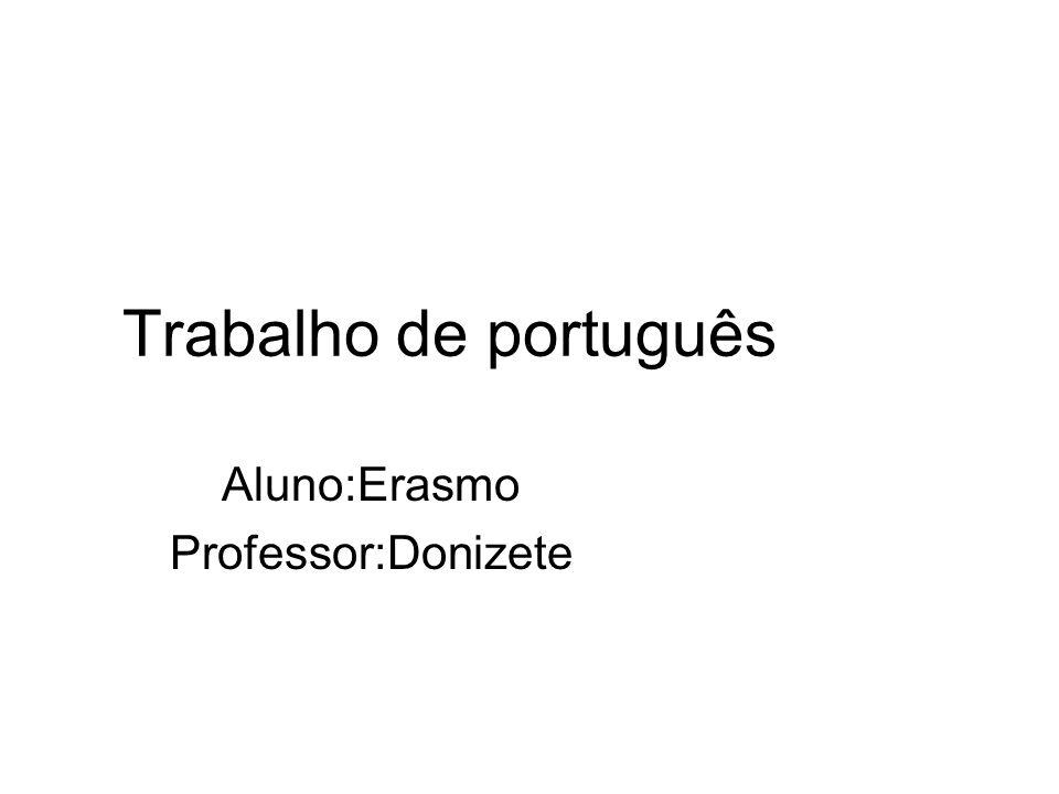 Aluno:Erasmo Professor:Donizete