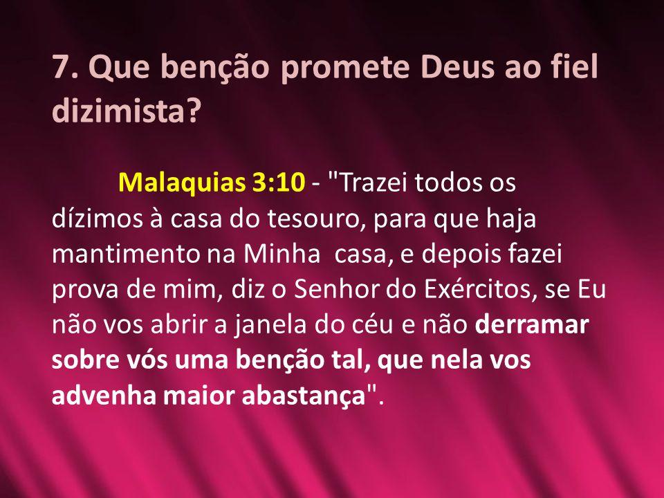 7. Que benção promete Deus ao fiel dizimista