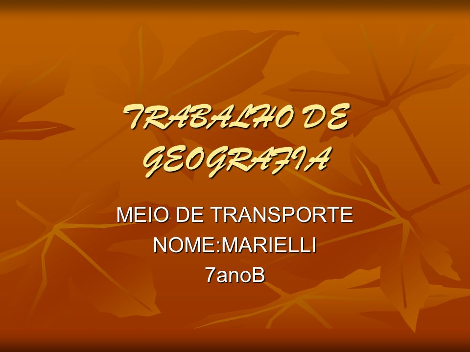 MEIO DE TRANSPORTE NOME:MARIELLI 7anoB