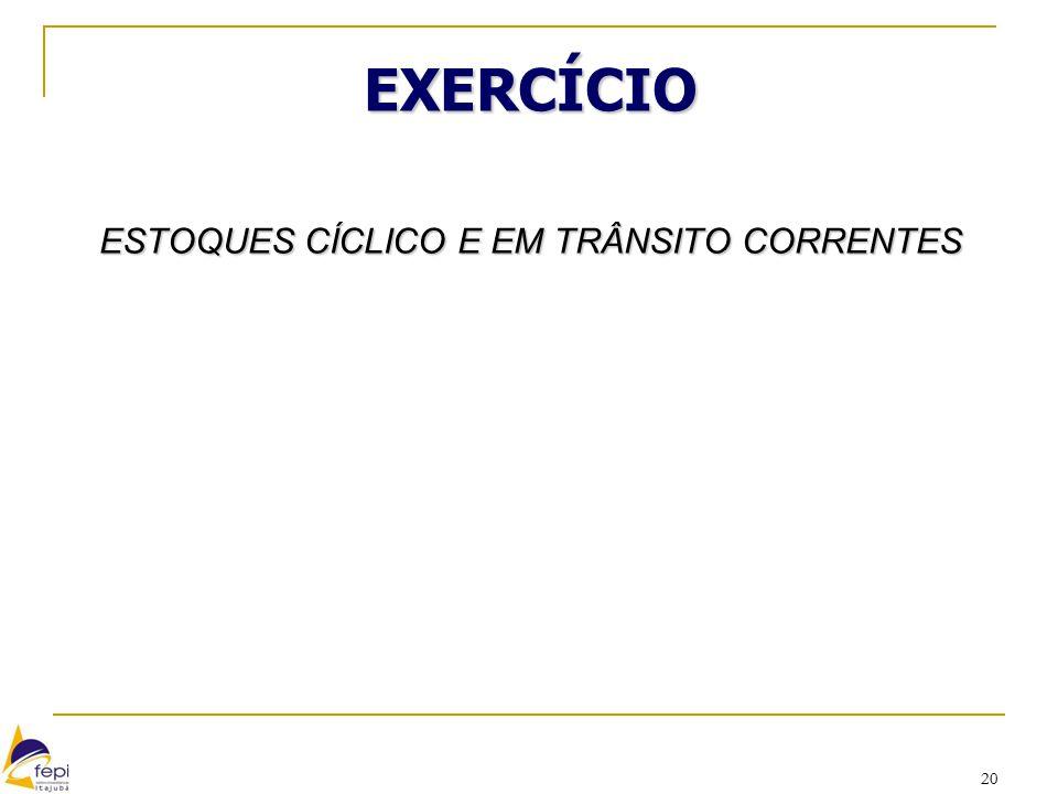 ESTOQUES CÍCLICO E EM TRÂNSITO CORRENTES