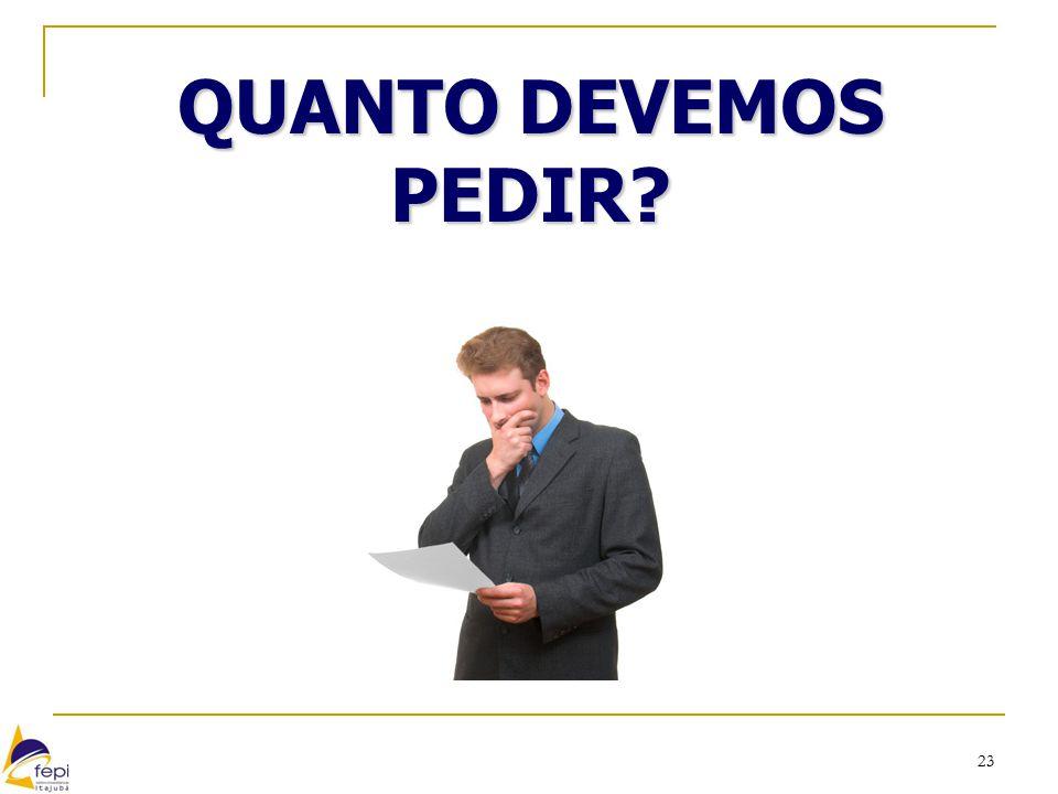 QUANTO DEVEMOS PEDIR 23