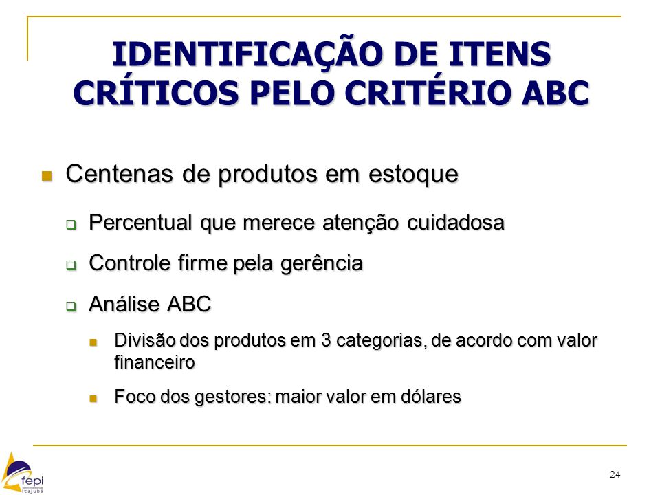 IDENTIFICAÇÃO DE ITENS CRÍTICOS PELO CRITÉRIO ABC