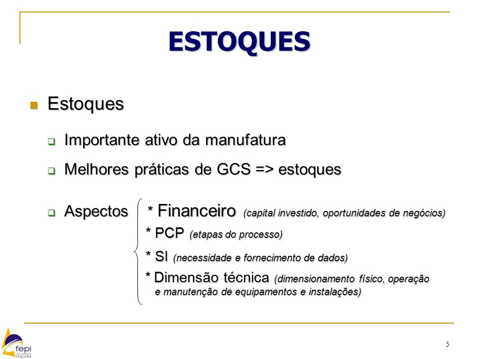ESTOQUES Estoques Importante ativo da manufatura