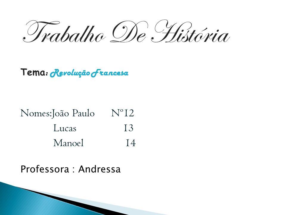 Trabalho De História Nomes:João Paulo Nº12 Lucas 13 Manoel 14