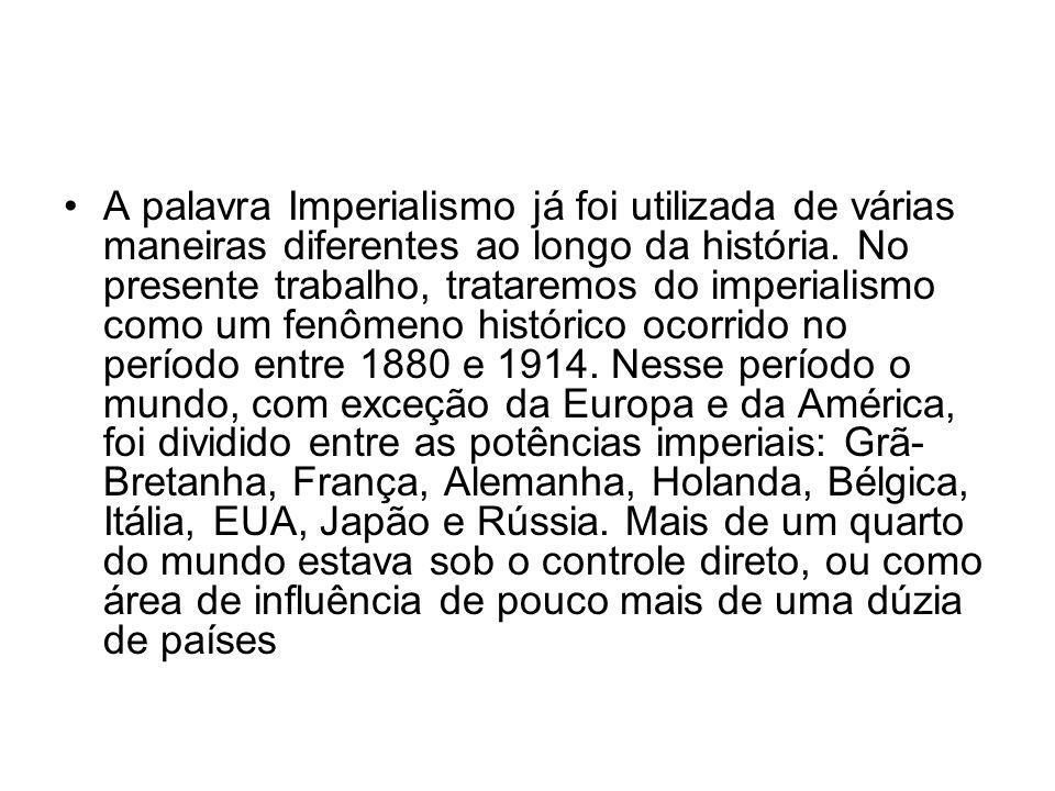 A palavra Imperialismo já foi utilizada de várias maneiras diferentes ao longo da história.