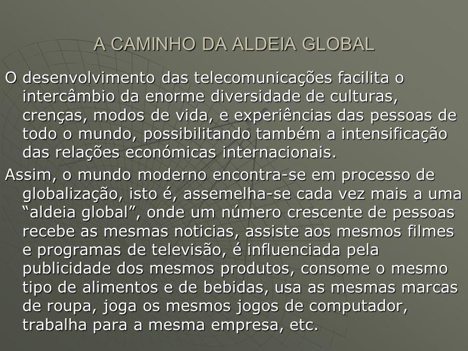 A CAMINHO DA ALDEIA GLOBAL