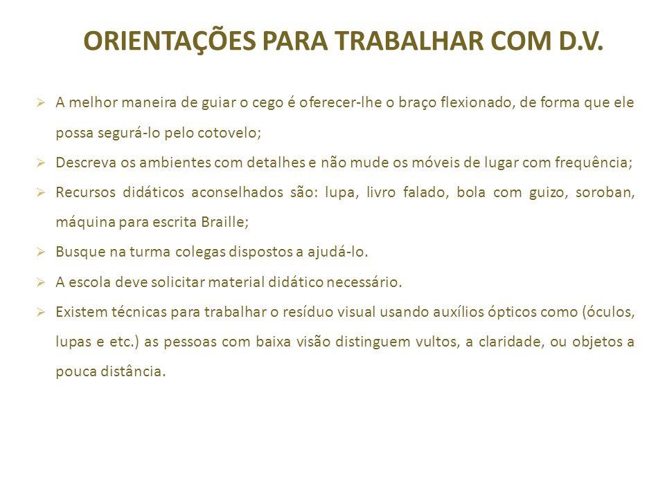ORIENTAÇÕES PARA TRABALHAR COM D.V.