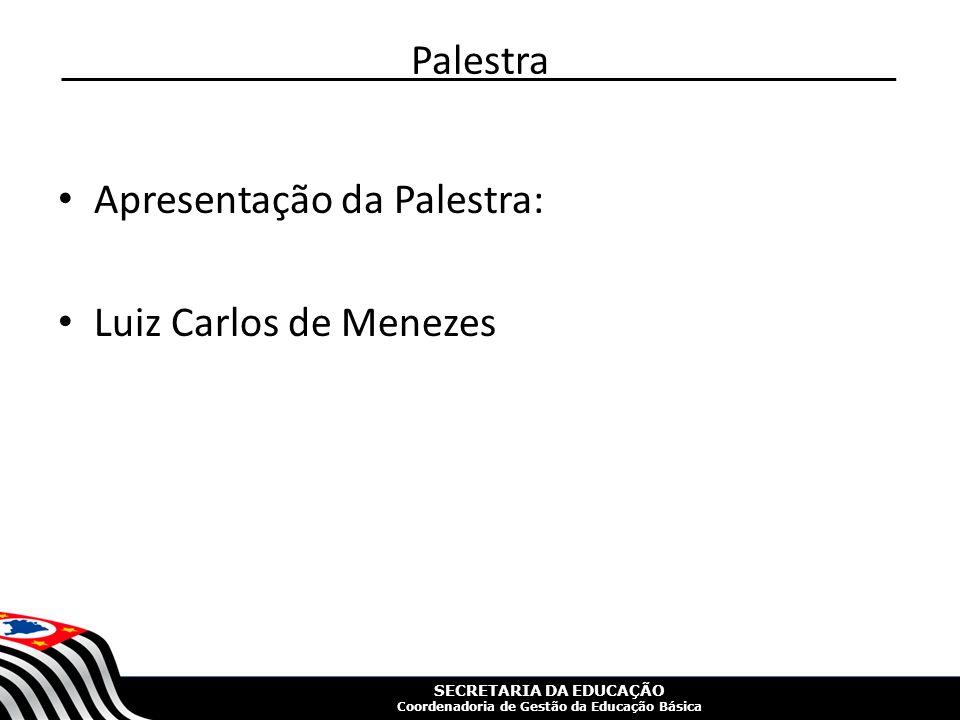 Palestra Apresentação da Palestra: Luiz Carlos de Menezes
