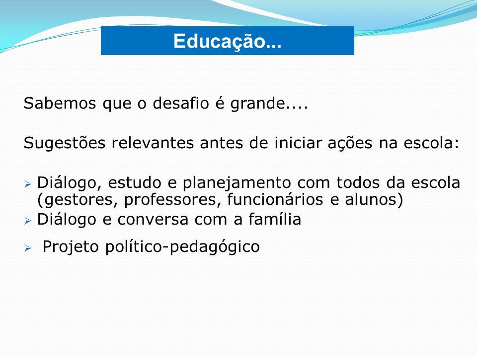 Educação... Sabemos que o desafio é grande....