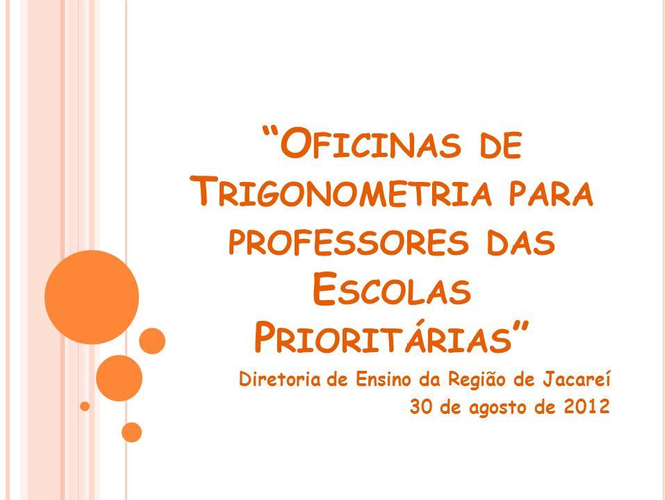 Oficinas de Trigonometria para professores das Escolas Prioritárias