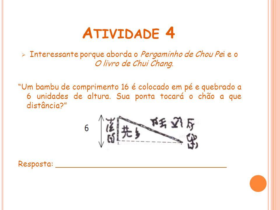 Atividade 4 Interessante porque aborda o Pergaminho de Chou Pei e o O livro de Chui Chang.