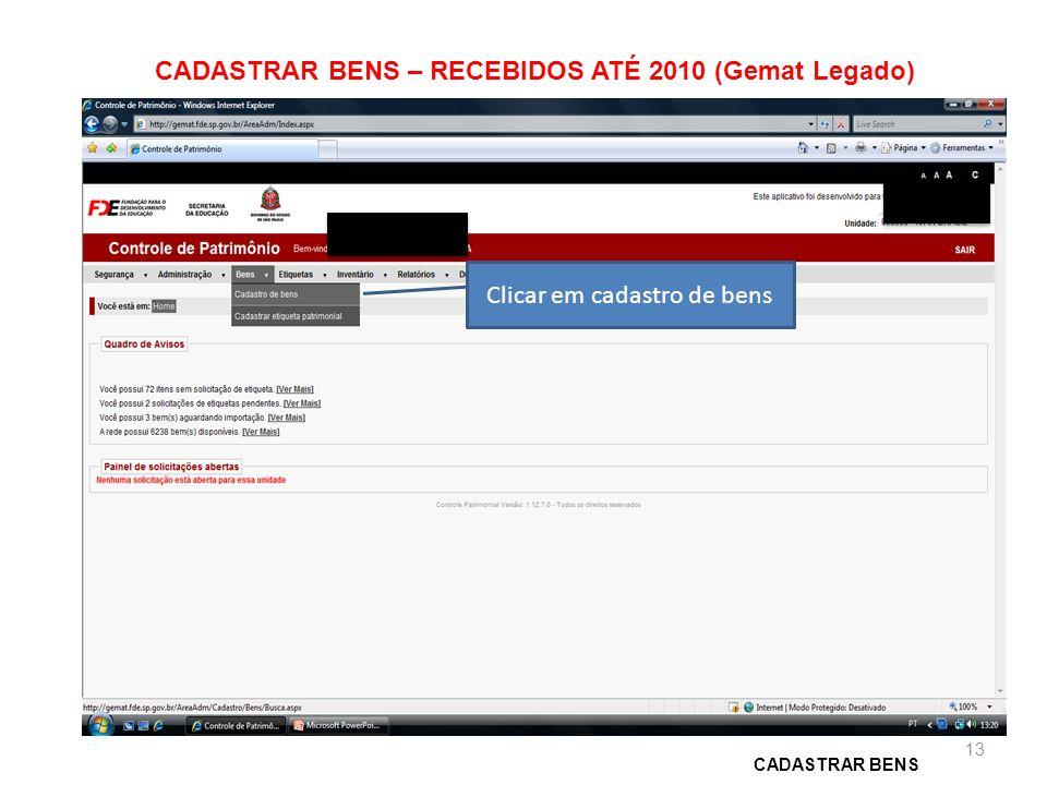 CADASTRAR BENS – RECEBIDOS ATÉ 2010 (Gemat Legado)