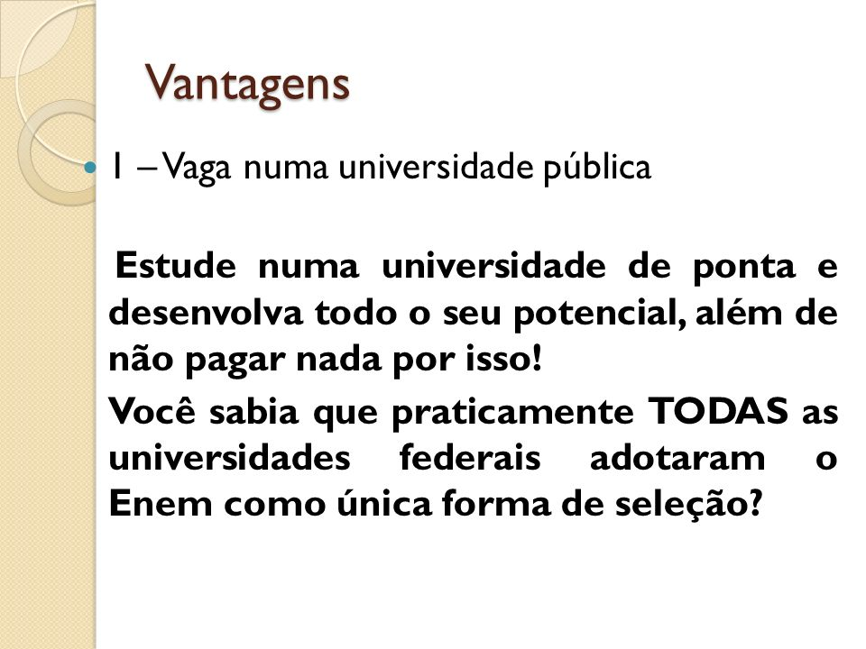 Vantagens 1 – Vaga numa universidade pública