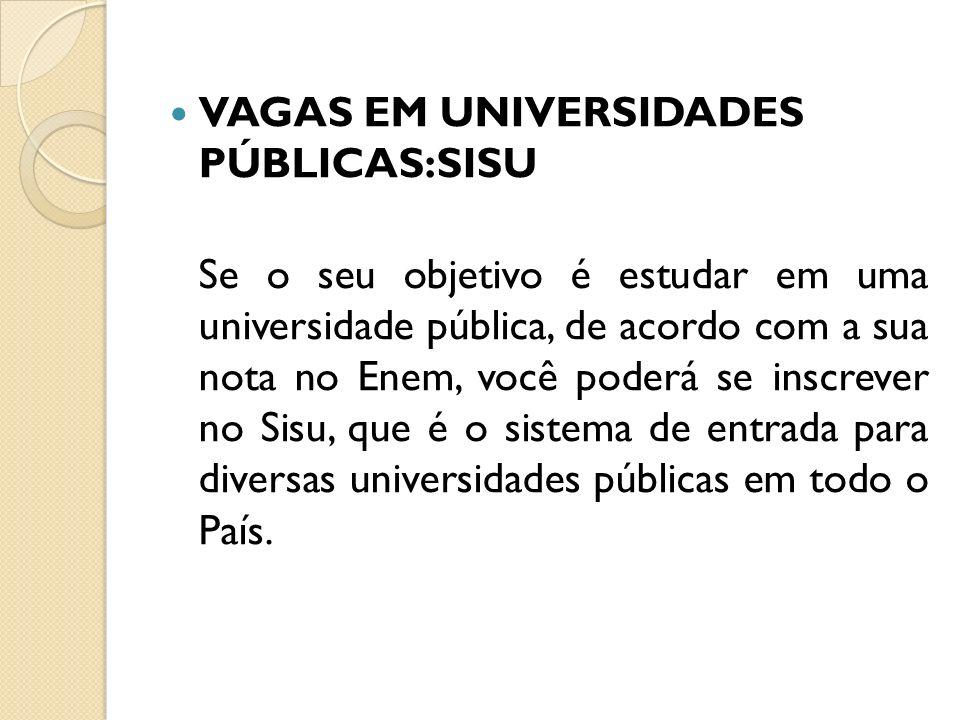 VAGAS EM UNIVERSIDADES PÚBLICAS:SISU