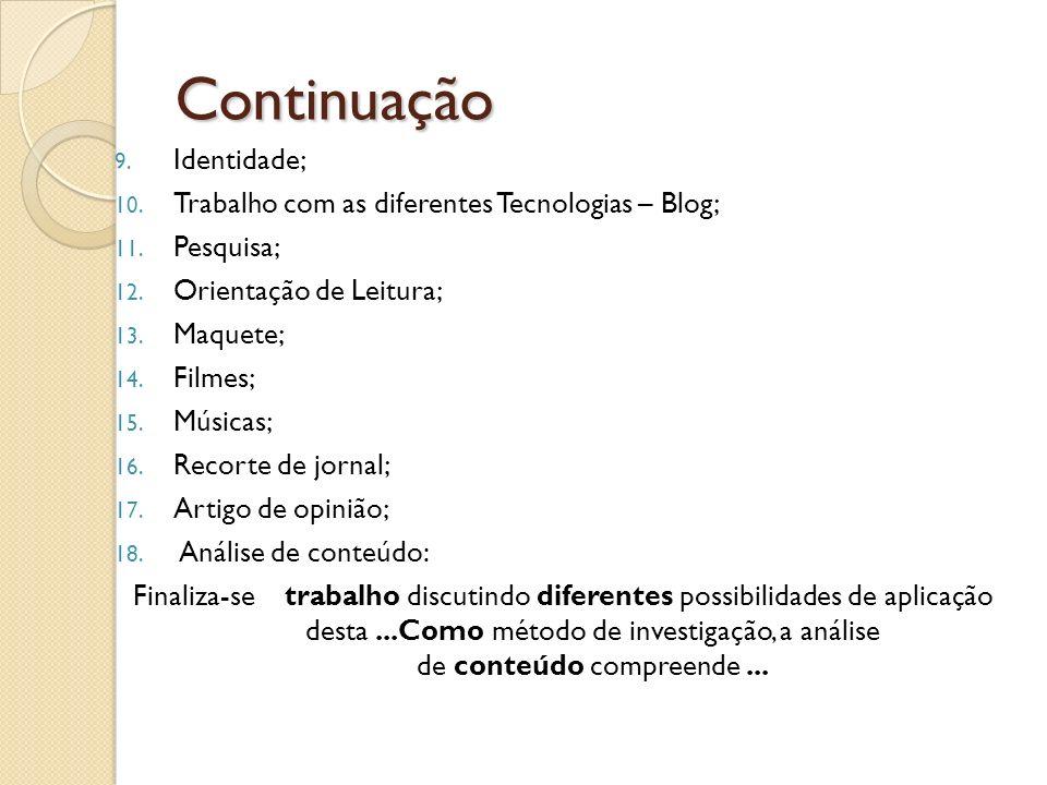 Continuação Identidade; Trabalho com as diferentes Tecnologias – Blog;