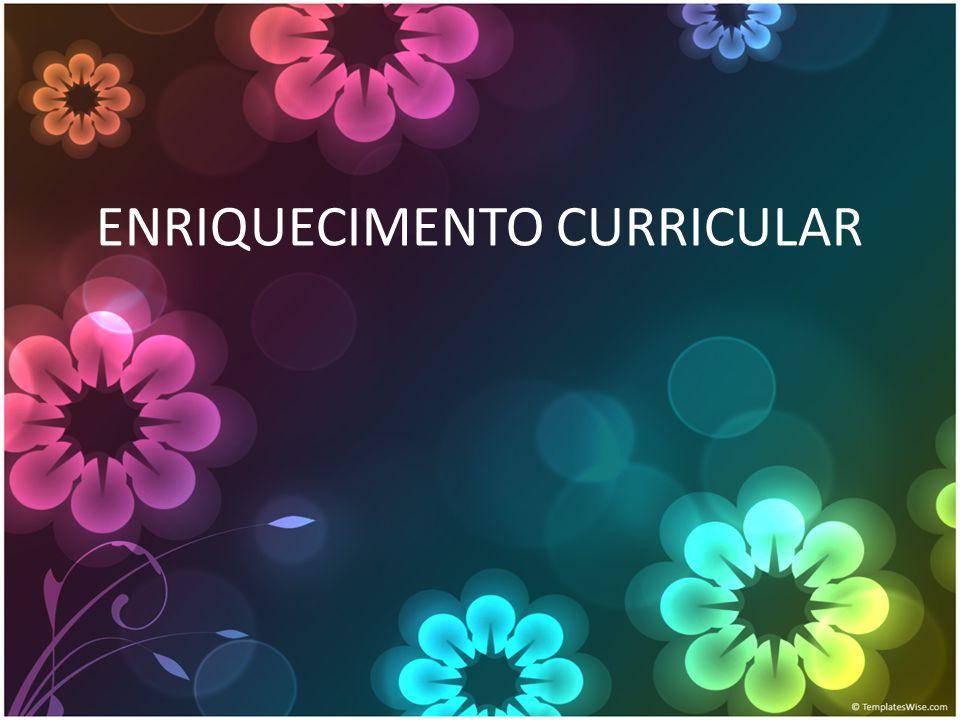 ENRIQUECIMENTO CURRICULAR