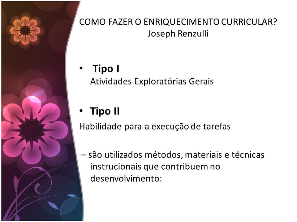COMO FAZER O ENRIQUECIMENTO CURRICULAR Joseph Renzulli
