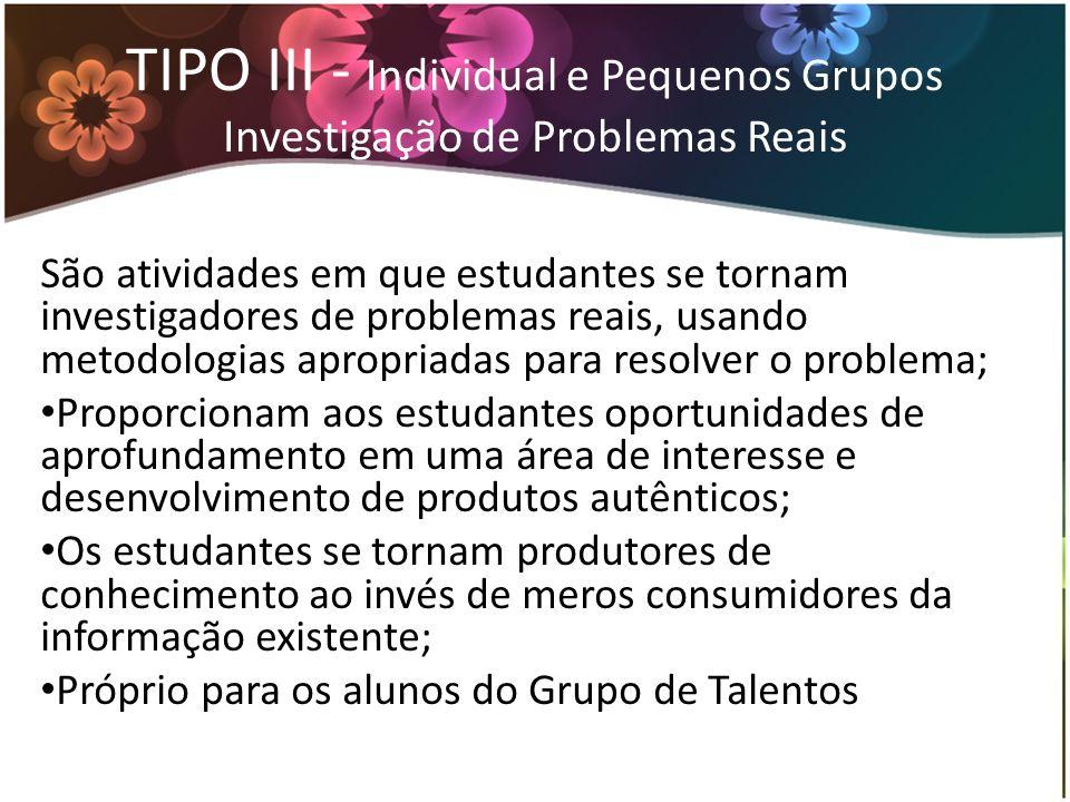 TIPO III - Individual e Pequenos Grupos Investigação de Problemas Reais