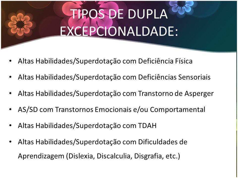 TIPOS DE DUPLA EXCEPCIONALDADE: