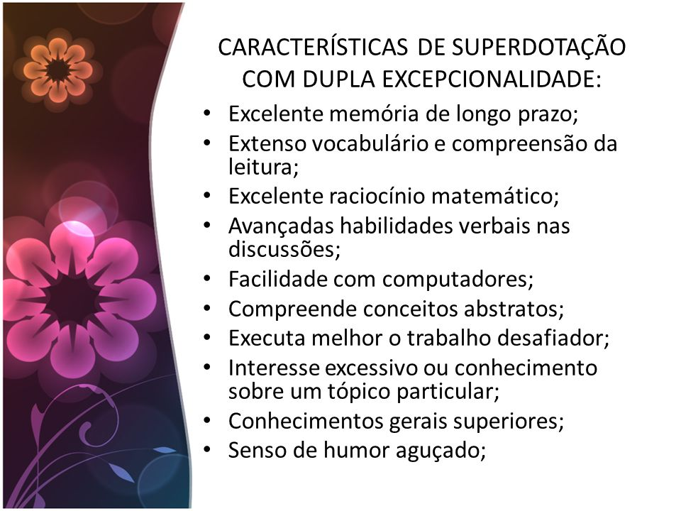 CARACTERÍSTICAS DE SUPERDOTAÇÃO COM DUPLA EXCEPCIONALIDADE: