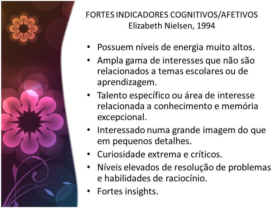 FORTES INDICADORES COGNITIVOS/AFETIVOS Elizabeth Nielsen, 1994