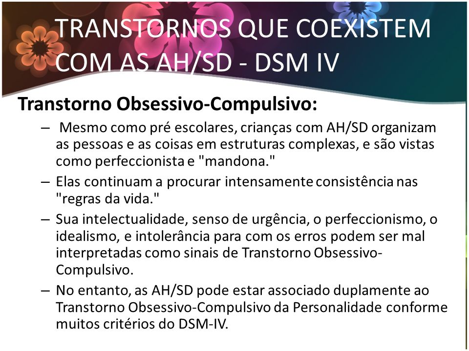 TRANSTORNOS QUE COEXISTEM COM AS AH/SD - DSM IV