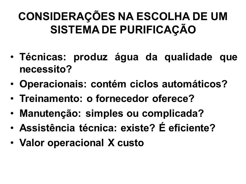 CONSIDERAÇÕES NA ESCOLHA DE UM SISTEMA DE PURIFICAÇÃO