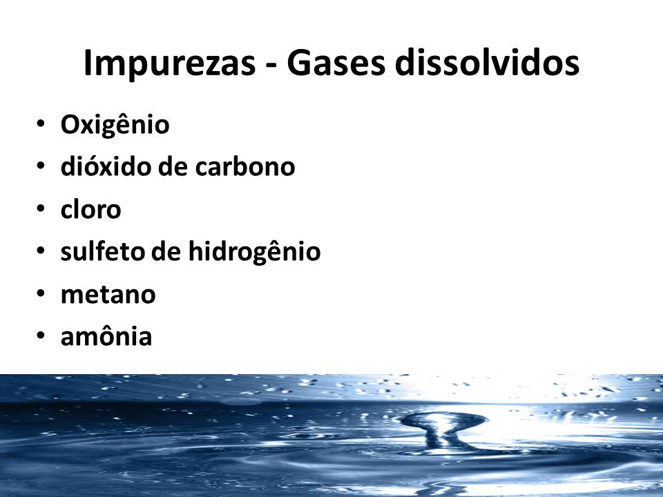 Impurezas - Gases dissolvidos