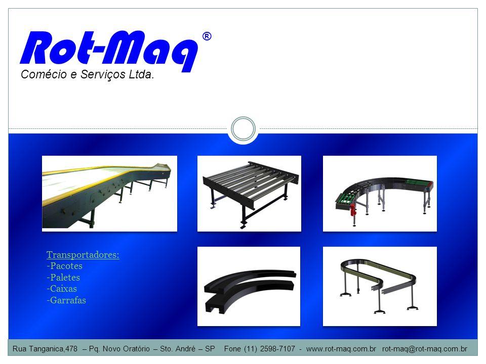 Rot-Maq ® Comécio e Serviços Ltda. Transportadores: Pacotes Paletes