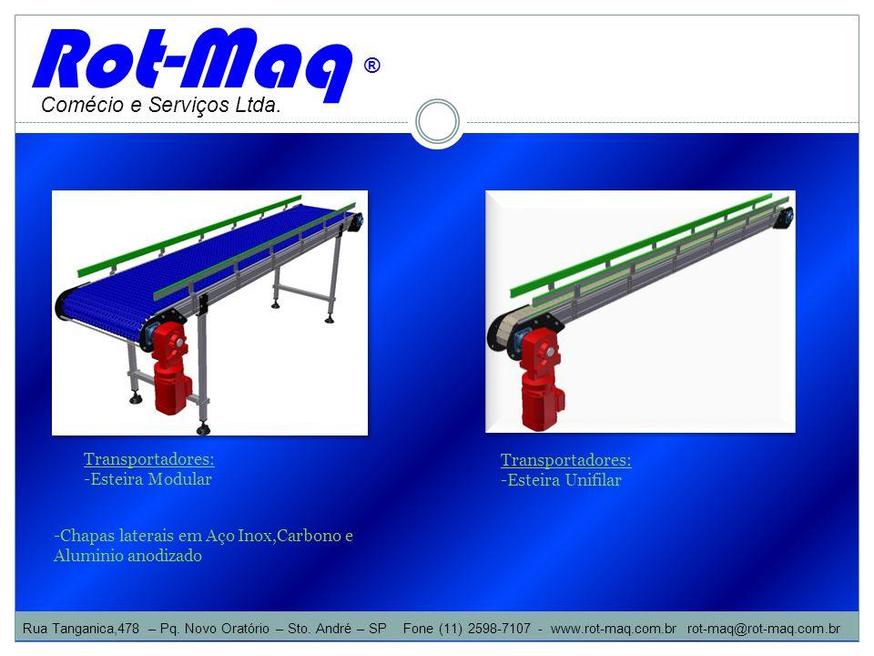 Rot-Maq ® Comécio e Serviços Ltda. Transportadores: Transportadores:
