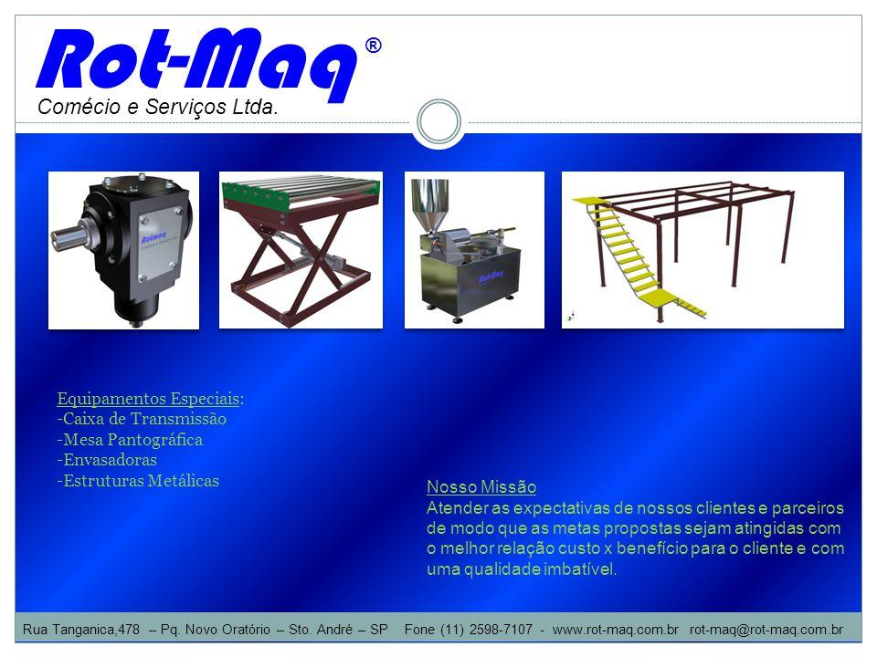 Rot-Maq ® Comécio e Serviços Ltda. Equipamentos Especiais: