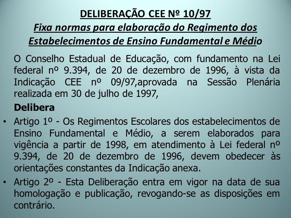 DELIBERAÇÃO CEE Nº 10/97 Fixa normas para elaboração do Regimento dos Estabelecimentos de Ensino Fundamental e Médio