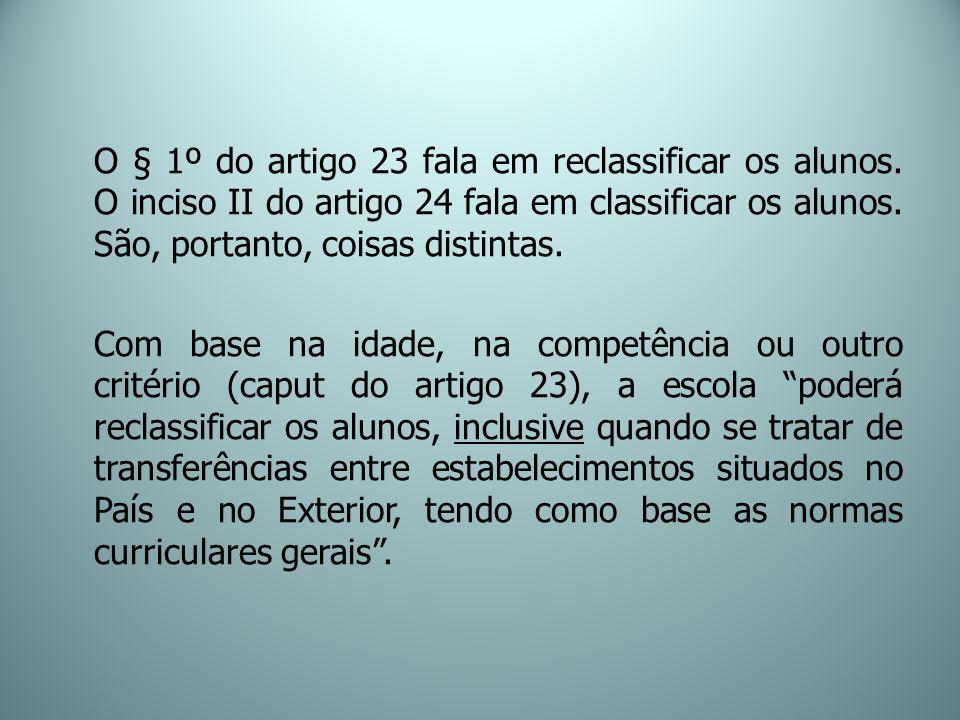 O § 1º do artigo 23 fala em reclassificar os alunos