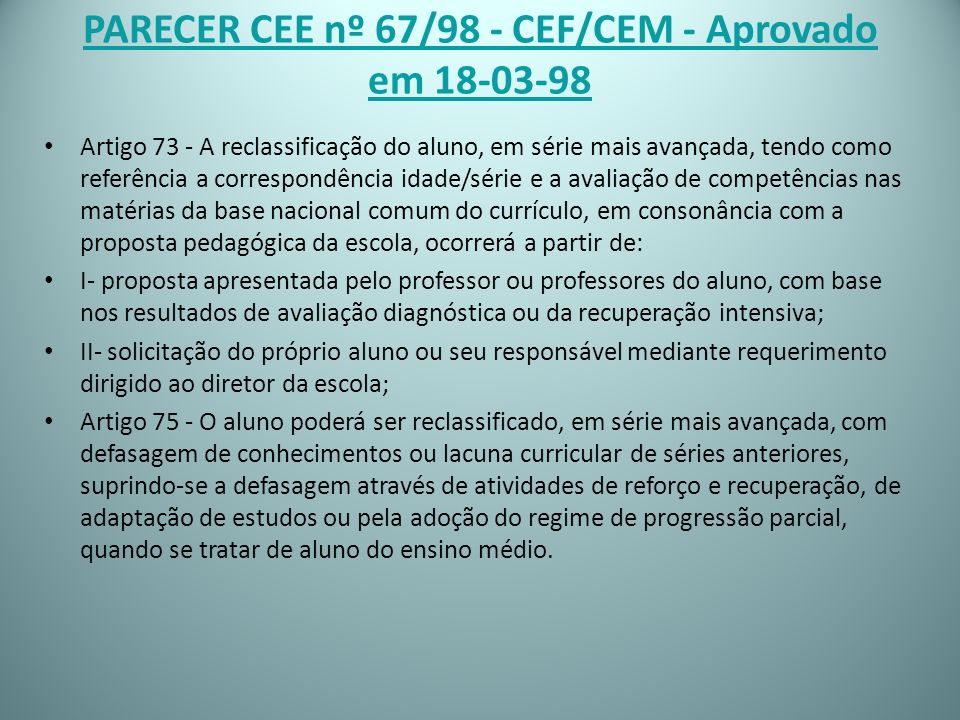 PARECER CEE nº 67/98 - CEF/CEM - Aprovado em 18-03-98