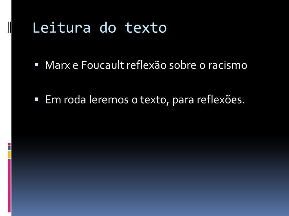 Leitura do texto Marx e Foucault reflexão sobre o racismo