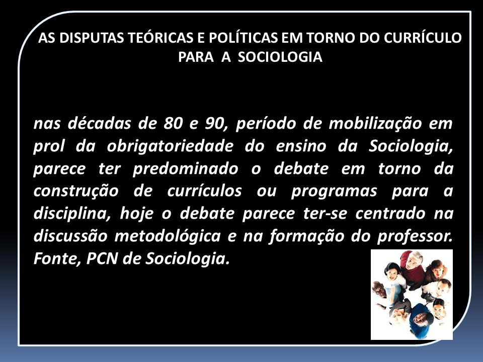 AS DISPUTAS TEÓRICAS E POLÍTICAS EM TORNO DO CURRÍCULO PARA A SOCIOLOGIA