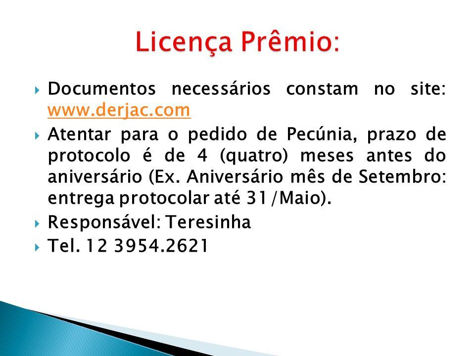 Licença Prêmio: Documentos necessários constam no site: www.derjac.com