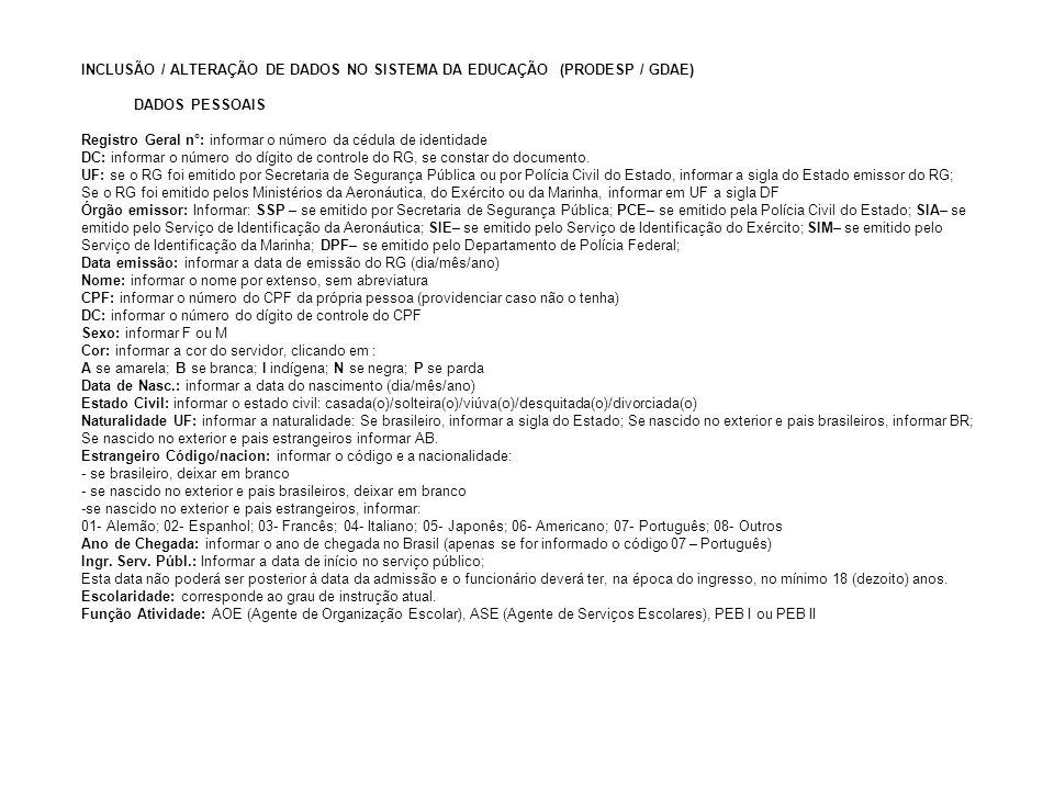 INCLUSÃO / ALTERAÇÃO DE DADOS NO SISTEMA DA EDUCAÇÃO (PRODESP / GDAE)