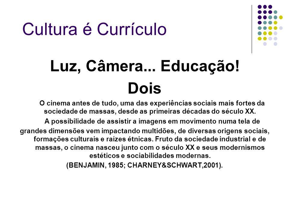 Cultura é Currículo Luz, Câmera... Educação! Dois