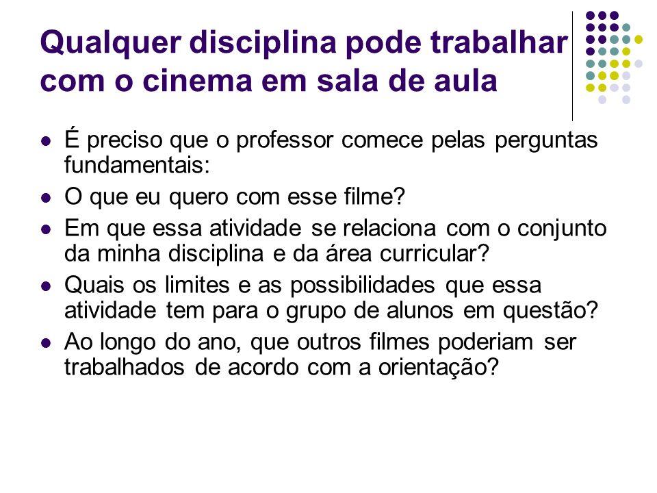 Qualquer disciplina pode trabalhar com o cinema em sala de aula