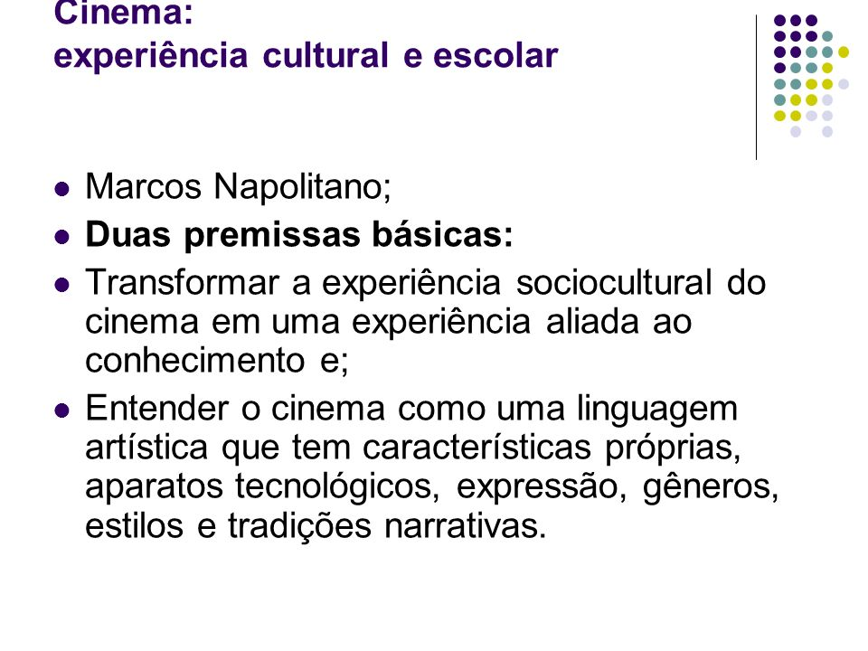 Cinema: experiência cultural e escolar