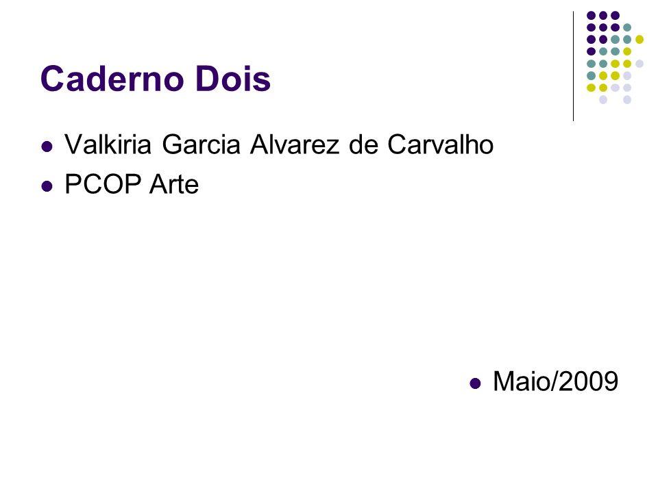 Caderno Dois Valkiria Garcia Alvarez de Carvalho PCOP Arte Maio/2009