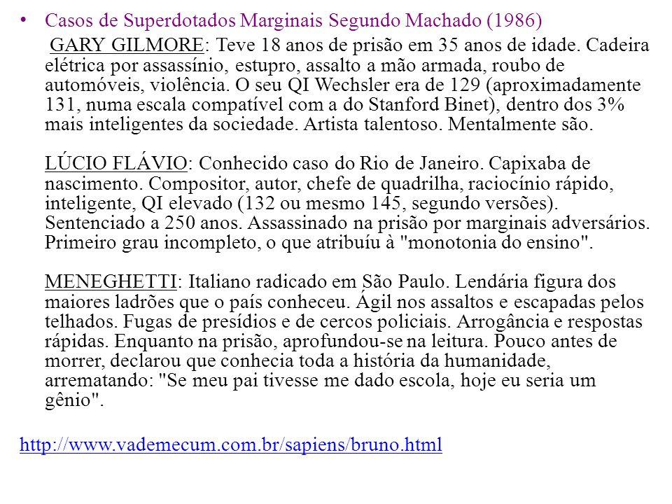 Casos de Superdotados Marginais Segundo Machado (1986)