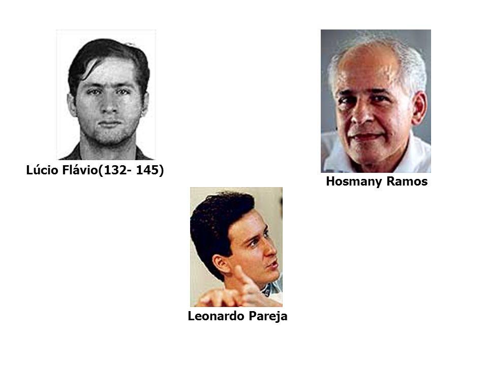 Lúcio Flávio(132- 145) Hosmany Ramos Leonardo Pareja