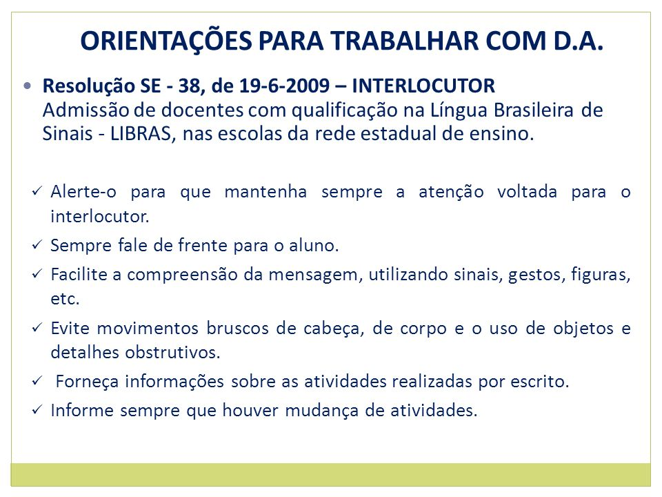 ORIENTAÇÕES PARA TRABALHAR COM D.A.